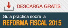 Guías Prácticas sobre la Reforma Fiscal