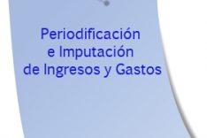 Periodificación e Imputación de Ingresos y Gastos - INEAF